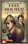I Say, Holmes! 2nd Edition