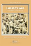 Caesar's War: The Conquest of Gaul 58-52 BC