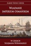 Władanie imperium osmańskim w czasach Sulejmana Wspaniałego (miękka oprawa)