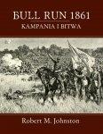 BULL RUN 1861: KAMPANIA I BITWA