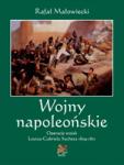 Wojny napoleońskie. Tom I. Operacje wojsk Louisa-Gabriela Sucheta 1809-1811