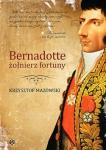 Bernadotte – żołnierz fortuny