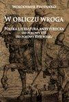 W obliczu wroga. Polska literatura antyturecka od połowy XVI do połowy XVII wieku