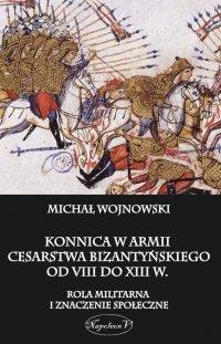 Konnica w armii Cesarstwa Bizantyńskiego od VIII do XIIIw.