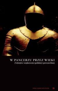W pancerzu przez wieki. Z dziejów wojskowości polskiej i powszechnej