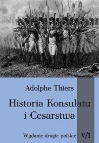 Historia Konsulatu i Cesarstwa tom V cz. 1