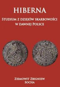 HIBERNA. Studium z dziejów skarbowości w dawnej Polsce