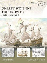 Okręty wojenne Tudorów (1): Flota Henryka VIII