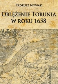 Oblężenie Torunia w roku 1658