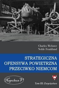 Strategiczna Ofensywa Powietrzna przeciwko Niemcom tom III Zwycięstwo