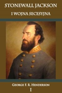 Stonewall Jackson i wojna secesyjna Tom I