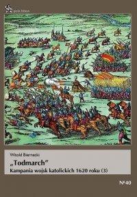 Todmarch. Kampania wojsk katolickich 1620 roku (3)