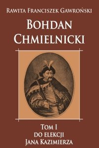 Bohdan Chmielnicki tom I
