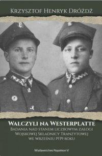 Walczyli na Westerplatte