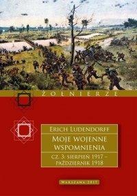 Moje wojenne wspomnienia cz.3 - 1917–1918