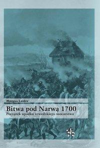 Bitwa pod Narwą 1700. Początek upadkuszwedzkiego mocarstwa