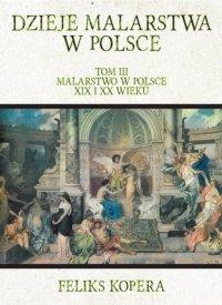 Dzieje malarstwa w Polsce. Tom III