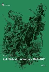 Od Nachodu do Wersalu 1866-1871