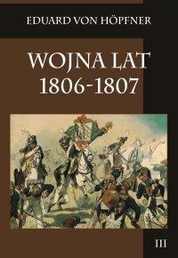 Wojna lat 1806-1807 Część druga Kampania 1807 roku