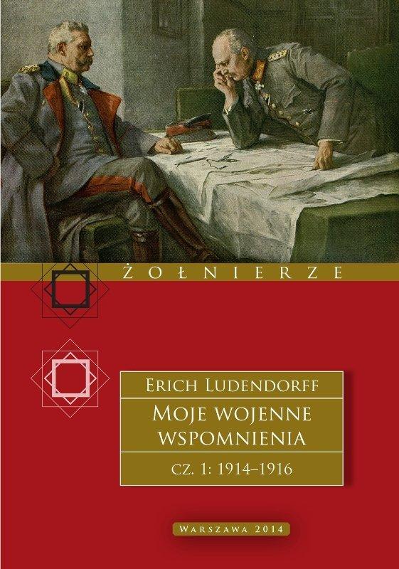 Moje wojenne wspomnienia cz.1: 1914-1916