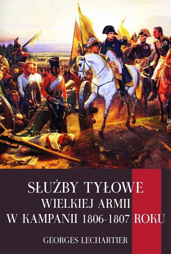 Służby tyłowe Wielkiej Armii w kampanii 1806-1807 roku