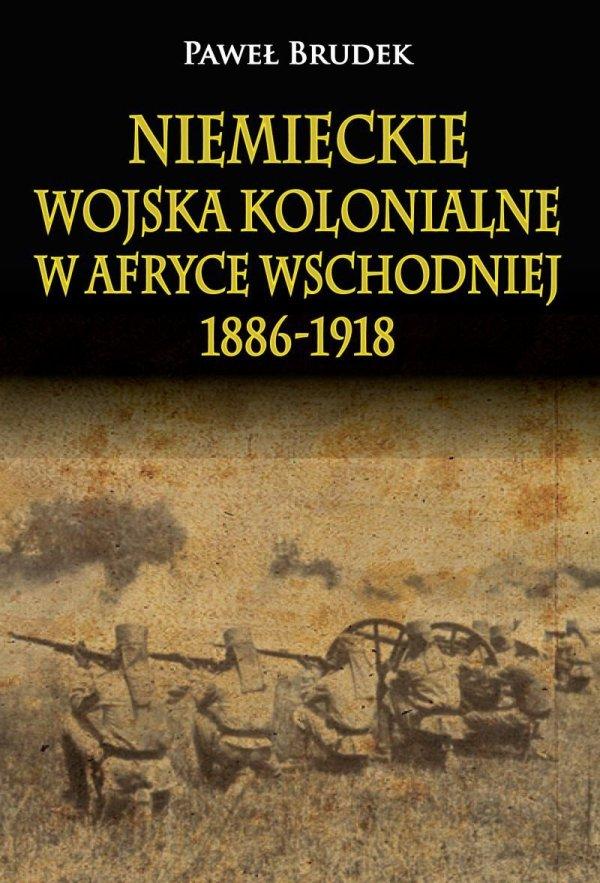 Niemieckie wojska kolonialne w Afryce Wschodniej 1886-1918