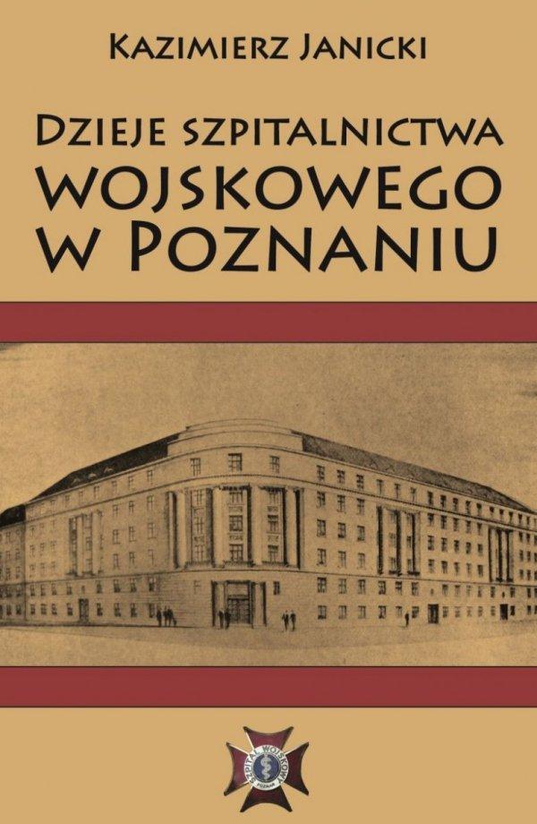 Dzieje szpitalnictwa wojskowego w Poznaniu