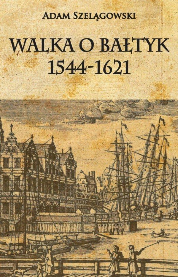 Walka o Bałtyk 1544-1621
