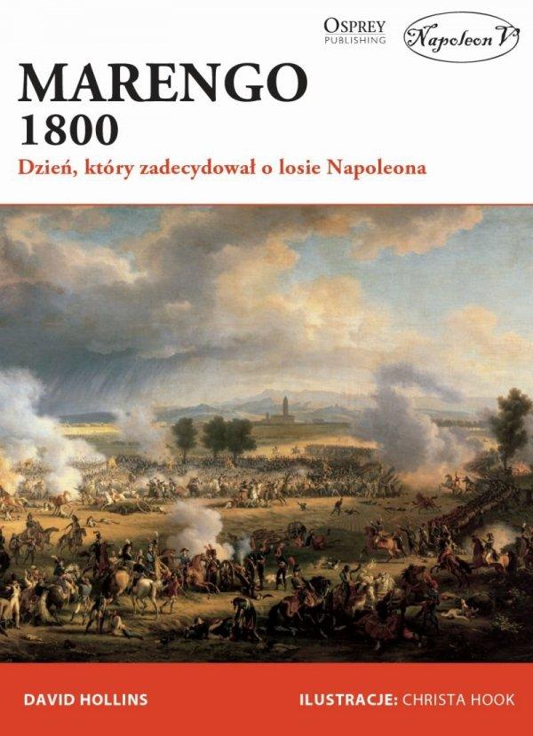 Marengo 1800. Dzień, który zadecydował o losie Napoleona