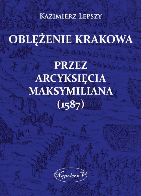 Oblężenie Krakowa przez arcyksięcia Maksymiliana (1587)