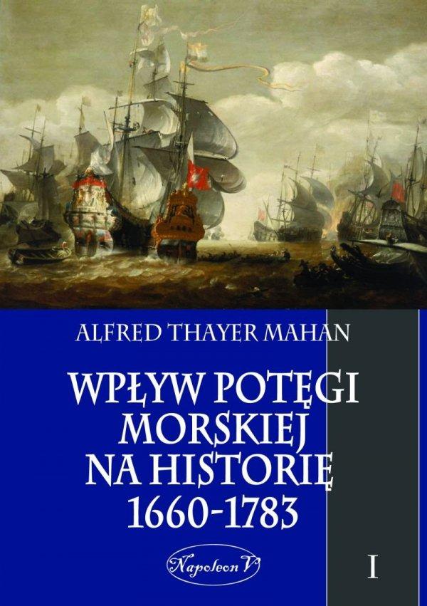 Wpływ potęgi morskiej na historię 1660-1783 Tom I (miękka oprawa)