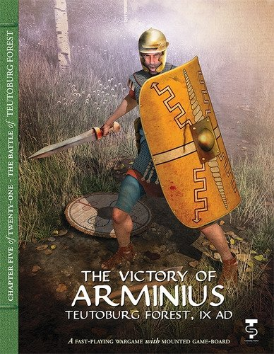 The Victory of Arminius: Teutoburg Forest IX AD