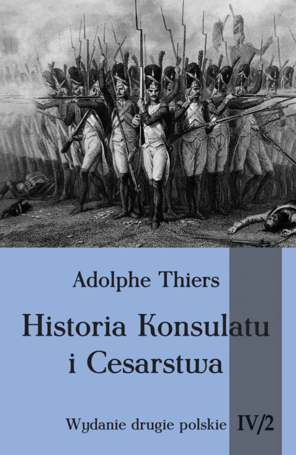 Historia Konsulatu i Cesarstwa. Tom IV cz. 2