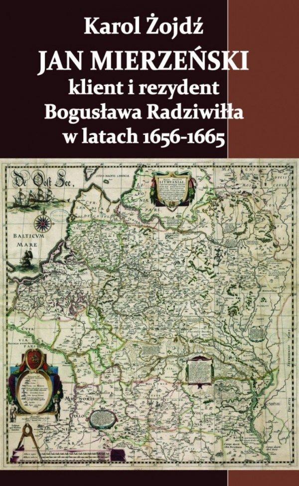 Jan Mierzeński – klient i rezydent Bogusława Radziwiłła w latach 1656-1665