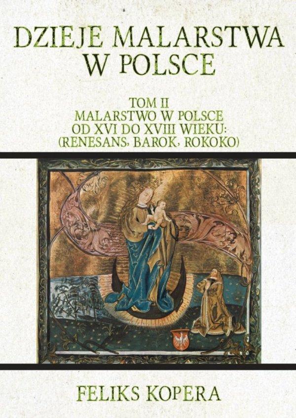 Dzieje malarstwa w Polsce. Tom II