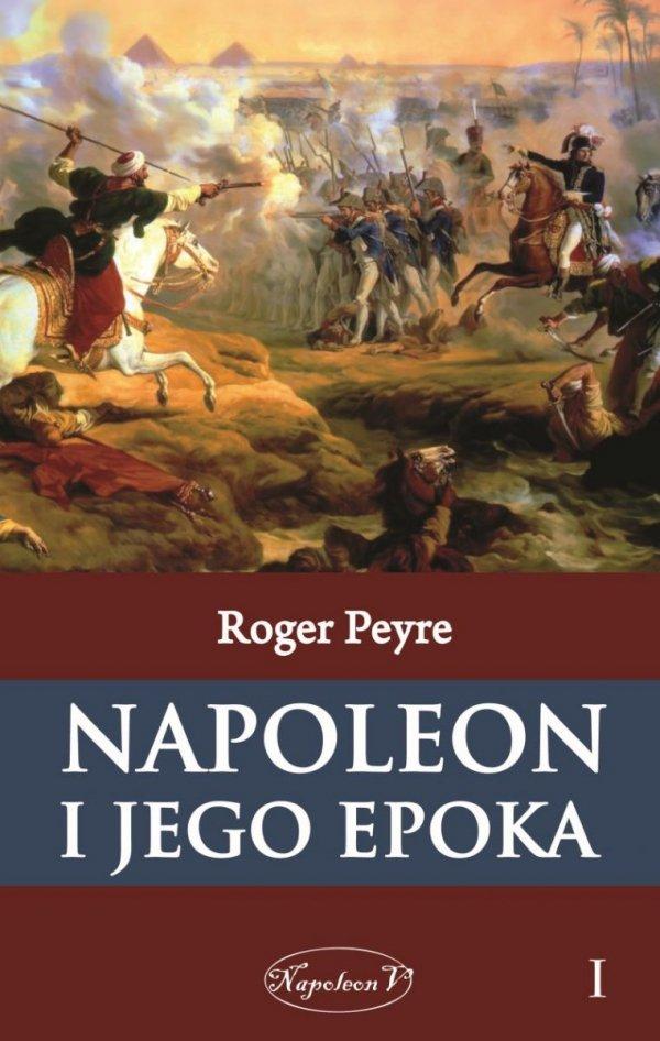 Napoleon i jego epoka t.1