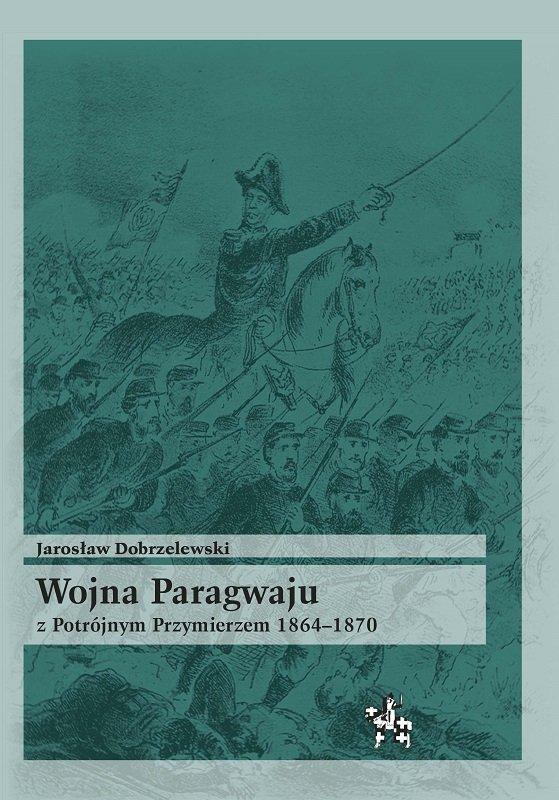 Wojna Paragwaju z Potrójnym Przymierzem 1864-1870