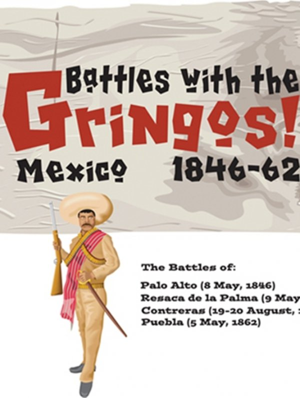 Battles with the Gringos