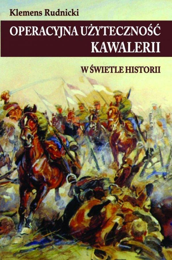 Operacyjna użyteczność kawalerii w świetle historii