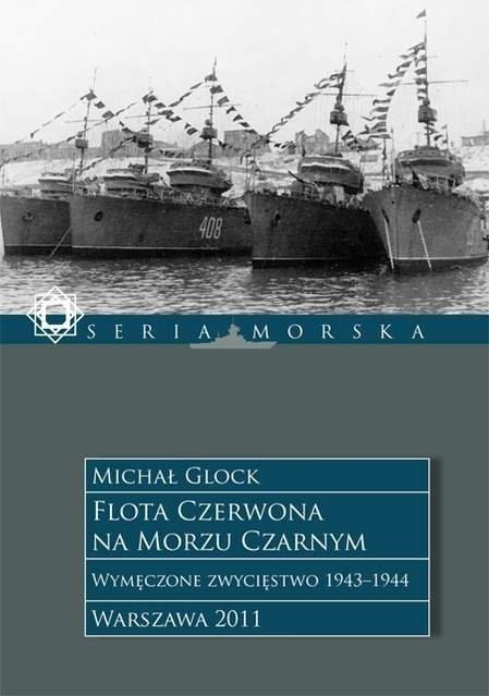 Flota Czerwona na Morzu Czarnym t. 2 Wymęczone zwycięstwo 1943-1944