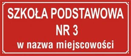 Tablica Szkoła Podstawowa Nr + nazwa miejscowośći (odblaskowa)