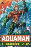 AQUAMAN CELEBRATION OF 75 YEARS HC