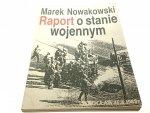 RAPORT O STANIE WOJENNYM - Marek Nowakowski (1990)