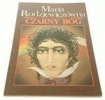 CZARNY BÓG - Maria Rodziewiczówna 1991