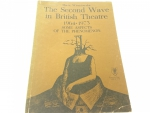 THE SECOND WAVE IN BRITISH THEATRE 1964-1973