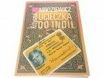 UCIECZKA DO INDII - Krzysztof Mroziewicz 2004