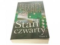 STAN CZWARTY CZĘŚĆ 2 - Jeffrey Archer 2015