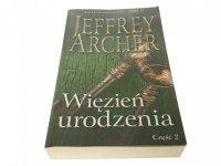WIĘZIEŃ URODZENIA CZĘŚĆ 2 - Jeffrey Archer 2015