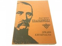SPRAWA KRYMINALNA - Józef Ignacy Kraszewski 1987