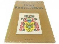 DOM RADZIWIŁŁÓW - Stanisław Mackiewicz 1990